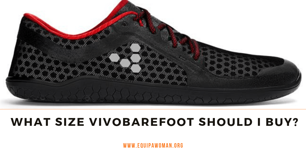 https://equipawoman.org/what-size-vivobarefoot-should-i-buy/